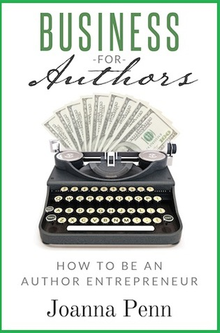 Business For Authors. How To Be An Author Entrepreneur J.F. Penn