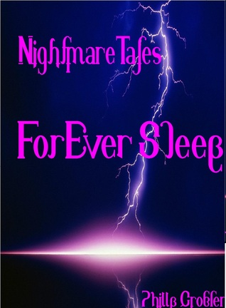 Nightmare Tales: Forever Sleep  by  Phillip Grobler