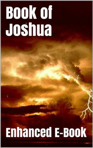Book of Joshua - Enhanced E-Book Edition (Illustrated. Includes 5 Different Versions, Matthew Henry Commentary, Stunning Photo Gallery + Audio Links) Anonymous