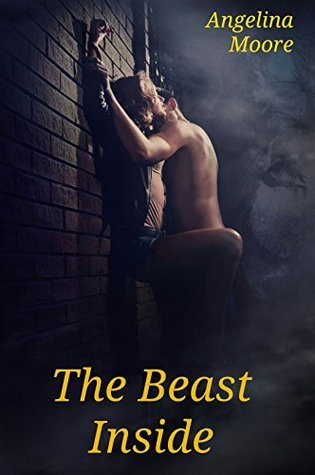 The Beast Inside  by  Angelina Moore