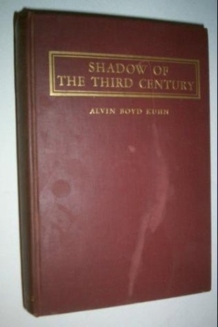 Shadow of the Third Century: A Revaluation of Christianity  by  Alvin Boyd Kuhn