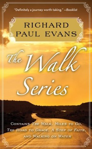 Richard Paul Evans: The Complete Walk Series eBook Boxed Set: The Walk, Miles to Go, Road to ...