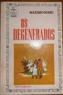 Os Degenerados Maxim Gorky