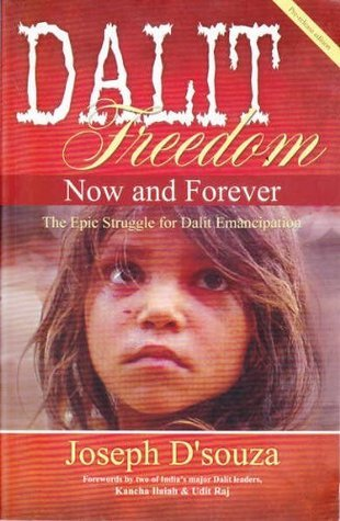 Dalit Freedom Now and Forever Joseph DSouza
