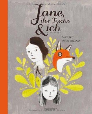 Jane, der Fuchs & ich Fanny Britt