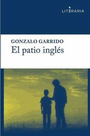 El patio inglés Gonzalo Garrido