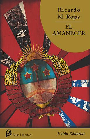 El Amanecer  by  Ricardo Manuel Rojas