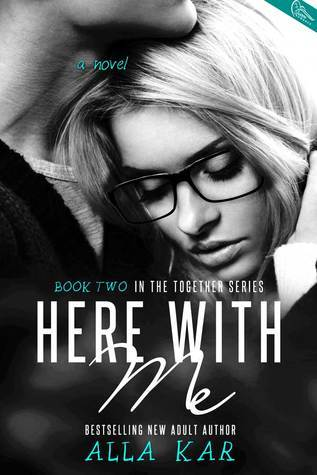 Here With Me (Together #2)  by  Alla Kar
