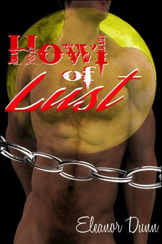 Howl of Lust Eleanor Dunn