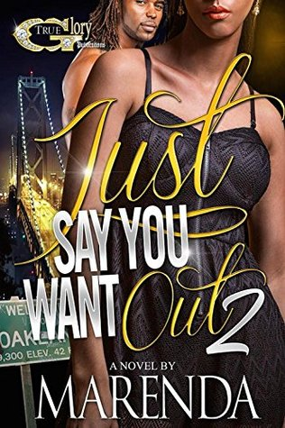 JUST SAY YOU WANT OUT 2  by  Marenda