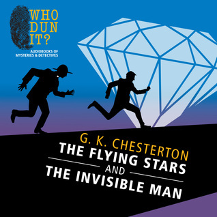 Flying Stars and The Invisible Man, The  by  G.K. Chesterton