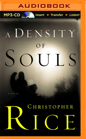 Density of Souls, A Christopher  Rice