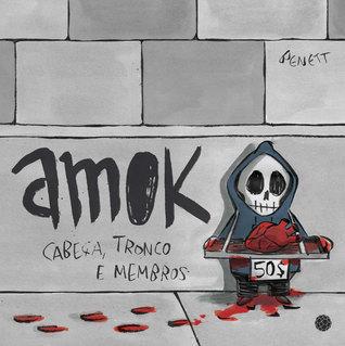 Amok: cabeça, tronco e membros Benett