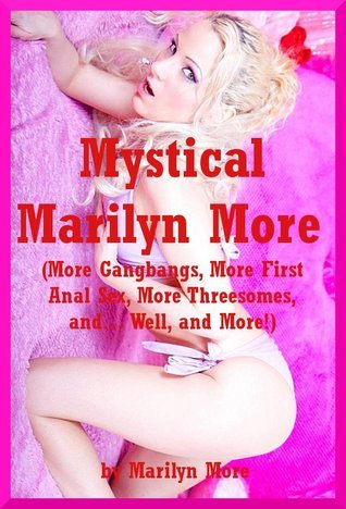 Mystical Marilyn More: Five Explicit Erotica Stories  by  Marilyn More