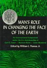 Mans Role in Changing the Face of the Earth William L. Thomas Jr.