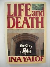 Life and Death: The Story of a Hospital  by  Ina Yalof