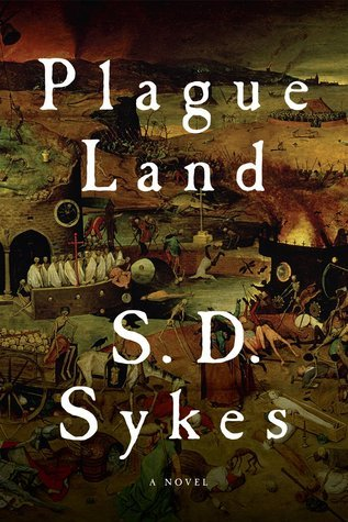 Plague Land: A Novel (Somershill Manor Mystery, #1)  by  S.D. Sykes