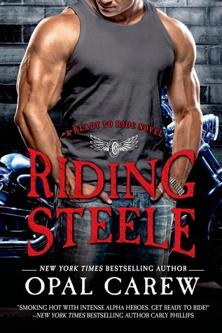Riding Steele (Ready to Ride, #3)  by  Opal Carew