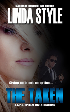 The Taken (L.A.P.D. Special Investigations, #2) Linda Style