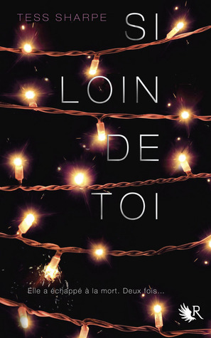Si Loin de Toi  by  Tess Sharpe