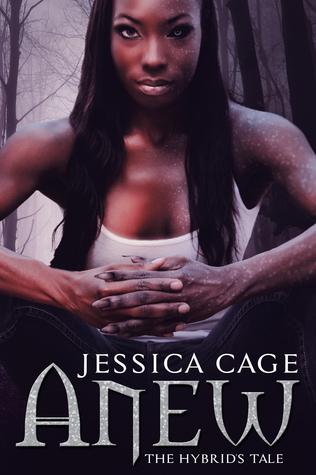 Anew (The Hybrids Tale, #1)  by  Jessica Cage