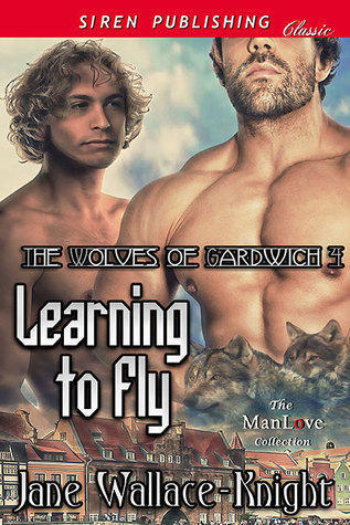 Learning to Fly (The Wolves of Gardwich #4) Jane Wallace-Knight