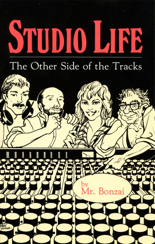 Studio Life: The Other Side of the Tracks Mr. Bonzai