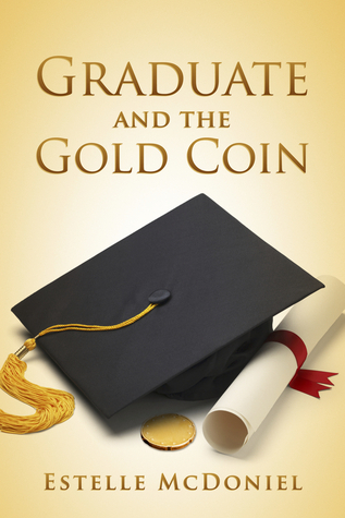 Graduate and the Gold Coin Estelle McDoniel