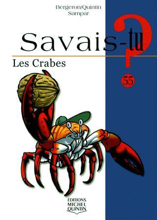 Les Crabes (Savais-tu? #55) Alain M. Bergeron