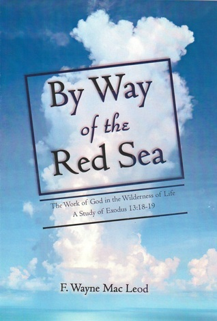 By Way of the Red Sea  by  F. Wayne Mac Leod