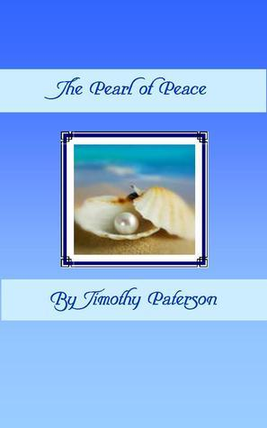 The Pearl of Peace  by  Timothy Paterson