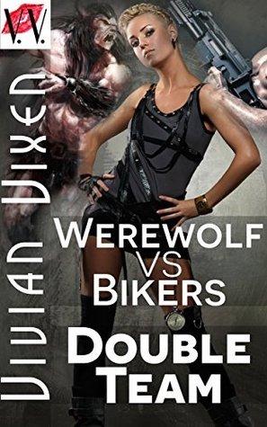 Werewolf Vs. Bikers: Double Teamed: (Paranormal Threesome) Vivian Vixen
