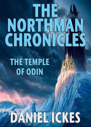 Northman Chronicles: The Temple of Odin Daniel Ickes