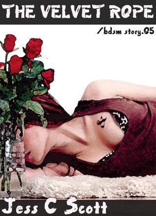 The Velvet Rope (bdsm story.05) Jess C. Scott