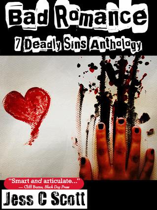 Bad Romance: 7 Deadly Sins Anthology  by  Jess C. Scott
