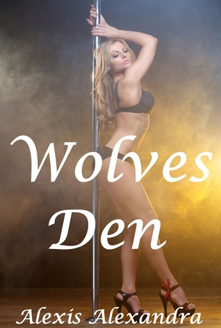 Wolves Den  by  Alexis Alexandra
