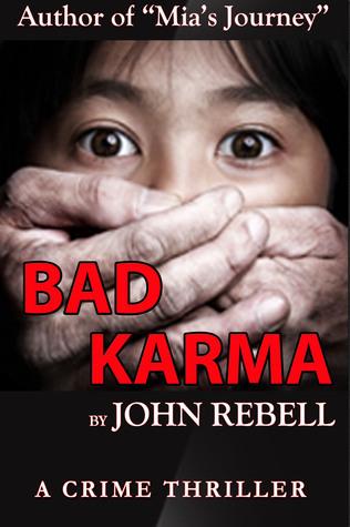 Bad Karma: A Crime Thriller  by  John Rebell