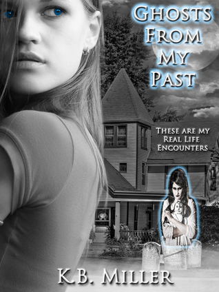 Ghosts From My Past  by  K. B. Miller