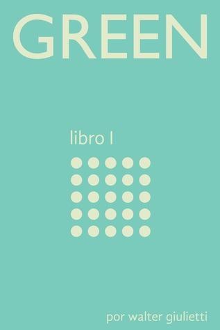 Green: libro 1  by  Walter Giu