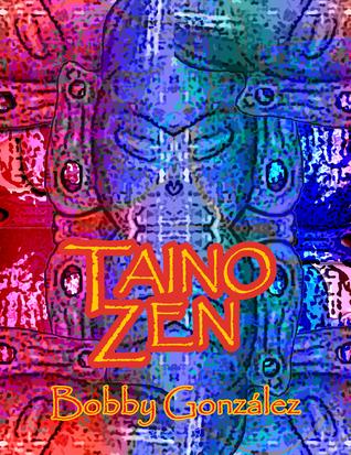 Taino Zen  by  Bobby Gonzalez