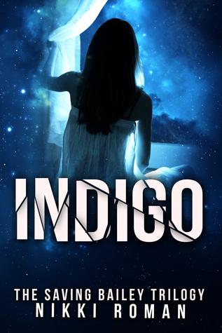 Indigo: The Saving Bailey Trilogy #2  by  Nikki Roman