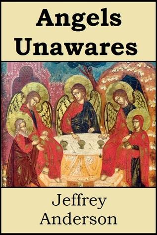 Angels Unawares Jeffrey Anderson