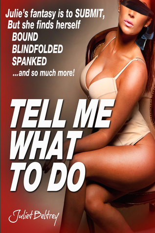 Tell Me What to Do  by  Juliet Beltrey