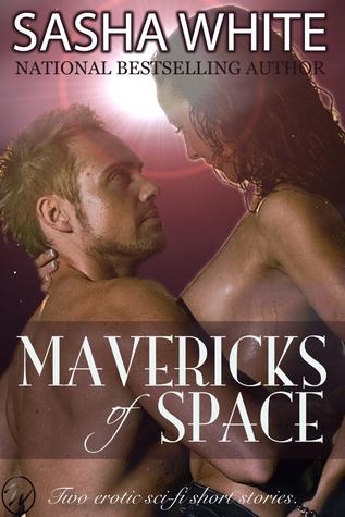 Mavericks Of Space  by  Sasha White