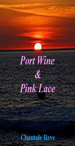 Port Wine & Pink Lace  by  Chantale Reve