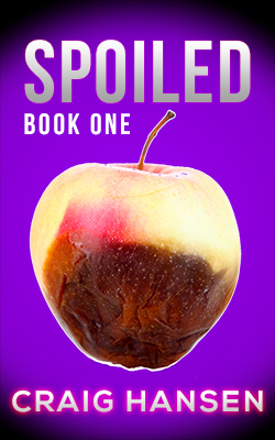 Spoiled (Spoiled Rotten Book 1)  by  Craig Hansen