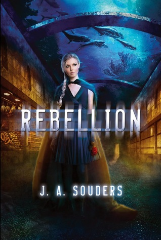 Rebellion (The Elysium Chronicles, #3) J.A. Souders