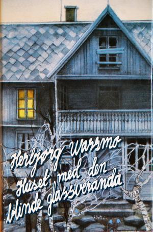 Huset med den blinde glassveranda (Tora, #1)  by  Herbjørg Wassmo