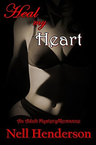 Heal my Heart  by  Nell Henderson