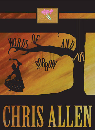 Words of Sorrow and Joy  by  Christopher   Allen